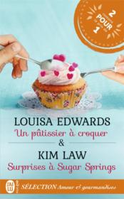 Vente livre :  Un pâtissier à croquer ; surprises à Sugar Springs  - Kim Law - Louisa Edwards