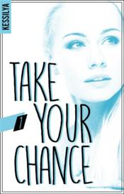 Vente  Take your chance t.1  - Kessilya