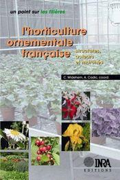 L'horticulture ornementale française ; structures, acteurs et marchés - Intérieur - Format classique
