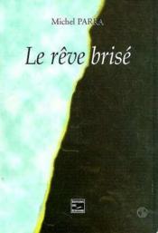 Le Reve Brise - Couverture - Format classique