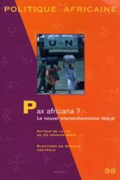 Revue Politique Africaine N.98 ; Pax Africana ? Le Nouvel Interventionnisme Libéral - Couverture - Format classique