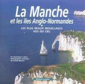 La Manche Et Les Iles Anglo-Normandes ; Les Plus Beaux Mouillages Vus Du Ciel - Intérieur - Format classique