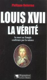 Louis Xvii ; La Verite ; Sa Mort Au Temple Confirmee Par La Science - Intérieur - Format classique