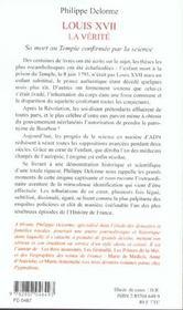 Louis Xvii ; La Verite ; Sa Mort Au Temple Confirmee Par La Science - 4ème de couverture - Format classique