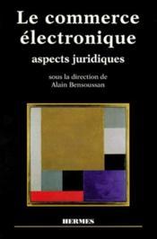 Le commerce electronique aspects juridiques - Couverture - Format classique