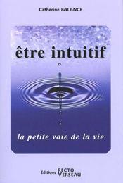 Etre Intuitif - La Petite Voie De La Vie - Intérieur - Format classique