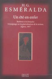 Un Ete En Enfer ; Barbarie A La Francaise, Temoignage Sur La Generalisation De La Torture, Algerie 1957 - Intérieur - Format classique