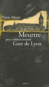 Meurtre peu conventionnel gare de Lyon - Couverture - Format classique