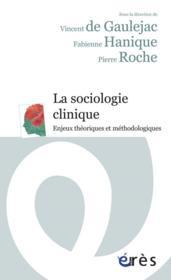 La sociologie clinique ; enjeux théoriques et méthodologiques - Couverture - Format classique