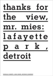 Thanks For The View, Mr Mies : Lafayette Park, Detroit /Anglais - Couverture - Format classique