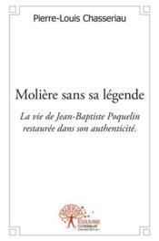 Moliere Sans Sa Legende - Couverture - Format classique