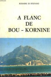 A Flanc De Bou-Korine. Recueil De Souvenirs. - Couverture - Format classique