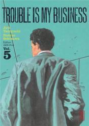 Trouble is my business t.5 - Couverture - Format classique