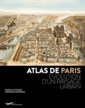 Vente  Atlas de Paris (édition 2018)  - Danielle Chadych - Dominique Leborgne - Jacques Lebar