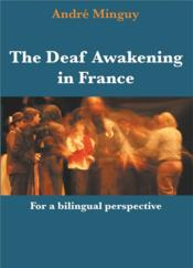 Vente livre :  The deaf awakening in France ; for a bilingual perspective  - Andre Minguy