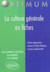 La Culture Generale En Fiches Classes Preparatoires Instituts D'Etudes Politiques Concours Administr - Intérieur - Format classique