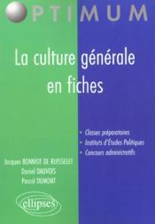La Culture Generale En Fiches Classes Preparatoires Instituts D'Etudes Politiques Concours Administr - Couverture - Format classique