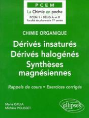 Chimie Organique Derives Insatures Derives Halogenes Syntheses Magnesiennes Rappels De Cours Exerci. - Couverture - Format classique