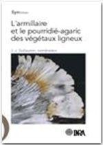 L'armillaire et le pourridie-agaric des vegetaux ligneux - Couverture - Format classique
