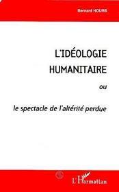 L'idéologie humanitaire ou le spectacle de l'alterité perdue - Intérieur - Format classique