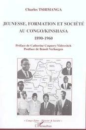 Jeunesse, Formation Et Societe Au Congo-Kinshasa, 1890-1960 - Intérieur - Format classique