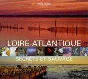 Loire-Atlantique secrète et sauvage - Couverture - Format classique