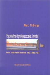 Les seminaires du mardi t.1 ; psychanalyse et pratiques sociales : inventer - Intérieur - Format classique