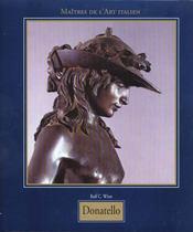 Les maitres de l'art italien ; donatello - Intérieur - Format classique