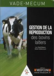 Vade-Mecum De Gestion De La Reproduction Des Bovins Laitiers - Couverture - Format classique