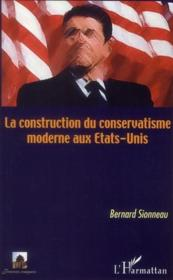 La construction du conservatisme moderne aux Etats-Unis - Couverture - Format classique