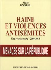 Haine Et Violences Antisemites 2000-2013 - Couverture - Format classique