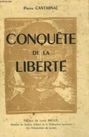 Conquete De La Liberte. Preface De Louis Brouel, Membre Du Bureau Federal De La Federation Nationale Des Prisonniers De Guerre. - Couverture - Format classique