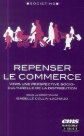 Vente livre :  Repenser le commerce  - Isabelle Collin Lachaud