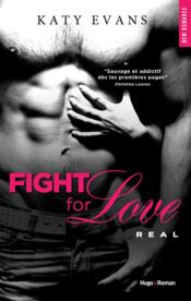 Vente  Fight for love T.1 ; real  - Katy Evans