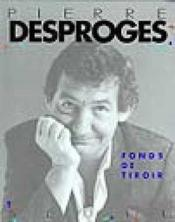 Fonds de tiroir  - Pierre Desproges