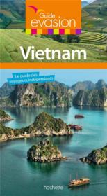 GUIDE EVASION ; Vietnam  - Collectif Hachette