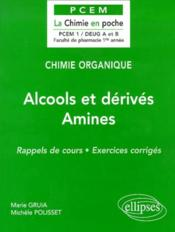Chimie Organique Alcools Et Derives Amines Rappels De Cours Exercices Corriges - Couverture - Format classique