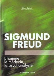 Sigmund Freud ; L'Homme Le Medecin Le Psychanalyste - Intérieur - Format classique
