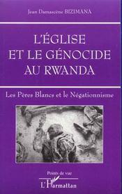 Eglise Et Le Genocide Au Rwanda (L') Les Peres Blancs - Intérieur - Format classique