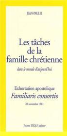 Les tâches de la famille chrétienne dans le monde d'aujourd'hui ; familiaris consortio - Couverture - Format classique