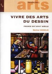 Vivre des arts du dessin ; france, xvi-xviii siècle - Intérieur - Format classique