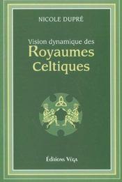 Vision Dynamique Des Royaumes Celtiques - Intérieur - Format classique