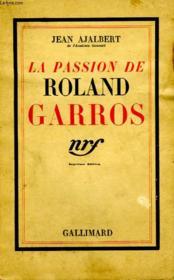 La Passion De Roland Garros. - Couverture - Format classique