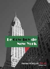 Le cow boy de new york - Couverture - Format classique