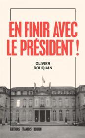 En finir avec le président ! - Couverture - Format classique