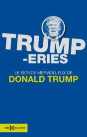 Vente livre :  Trumperies ; le monde merveilleux de Donald Trump  - Whiticker Alan J. - Alan J. Whiticker