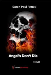 Vente livre :  Angel's don't die  - Soren Paul Petrek
