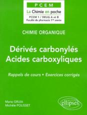 Chimie Organique Derives Carbonyles Acides Carboxyliques Rappels De Cours Exercices Corriges - Couverture - Format classique