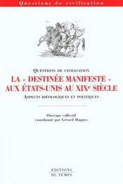 Capes Et Agregation D'Anglais, Questions De Civilisation : La Destinee Manifeste Des Etats-Unis Au Xixeme Siecle - Intérieur - Format classique