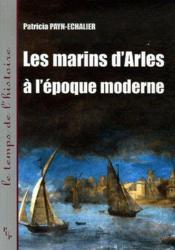 Les Marins D Arles A L Epoque Moderne - Couverture - Format classique